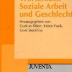 Rezension zu: Ehlert/Funk/Stecklina: Wörterbuch Soziale Arbeit und Geschlecht.